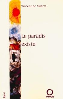 Le paradis existe - Vincent deSwarte