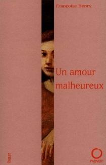 Un amour malheureux - FrançoiseHenry