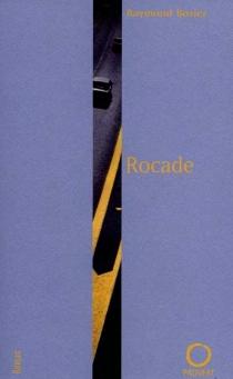 Rocade : Paysages avant l'oubli II - RaymondBozier
