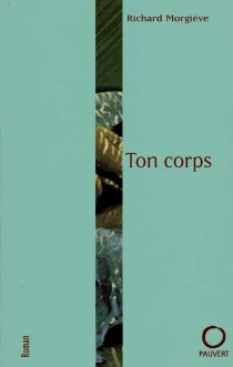 Ton corps - Richard Morgiève