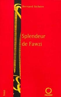 Splendeur de Fawzi - BernardSichère