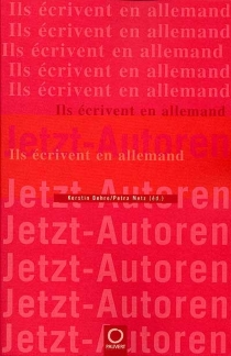 Jetzt-Autoren : ils écrivent en allemand -