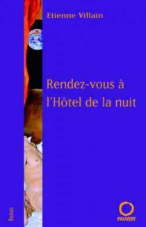 Rendez-vous à l'hôtel de la nuit - EtienneVillain