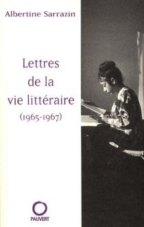 Lettres de la vie littéraire, 1965-1967 - AlbertineSarrazin