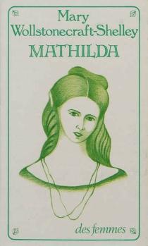 Mathilda - Mary WollstonecraftShelley