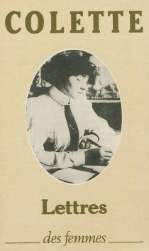 Lettres à sa fille| Précédé de Lettres inédites - Colette