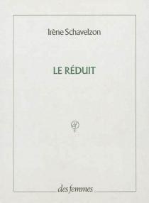 Le réduit - IrèneSchavelzon