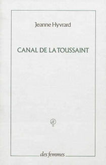 Canal de la Toussaint - JeanneHyvrard