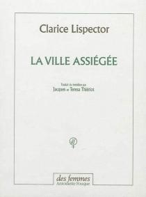 La ville assiégée - ClariceLispector