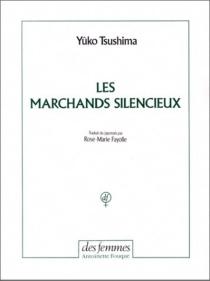 Les marchands silencieux - YukoTsushima