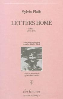 Letters home| Lettres aux siens : correspondance, 1950-1963 - SylviaPlath