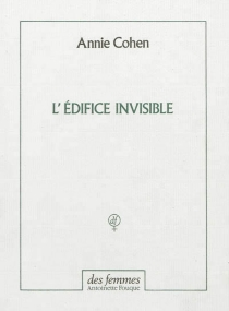 L'édifice invisible - Annie Cohen