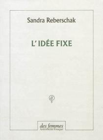 L'idée fixe - SandraReberschak