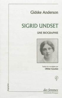 Sigrid Undset, une biographie - GidskeAnderson
