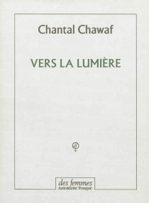 Vers la lumière - ChantalChawaf