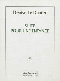 Suite pour une enfance - DeniseLe Dantec