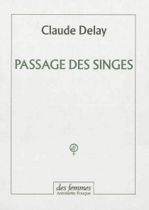 Passage des singes - Claude Delay