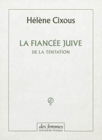La fiancée juive : de la tentation - HélèneCixous