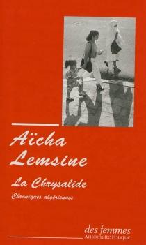 La chrysalide : chroniques algériennes - AïchaLemsine