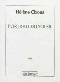 Portrait du soleil - HélèneCixous