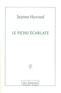 Le fichu écarlate - JeanneHyvrard