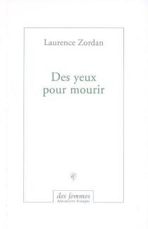 Des yeux pour mourir - LaurenceZordan