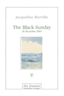 The black sunday : 26 décembre 2004 - Jacqueline Merville
