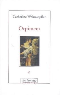 Orpiment - CatherineWeinzaepflen
