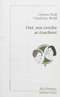 Oui, nos cercles se touchent : correspondance - ChristaWolf