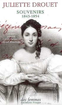 Souvenirs 1843-1854 - JulietteDrouet