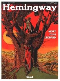 Hemingway : mort d'un léopard - JeanDufaux