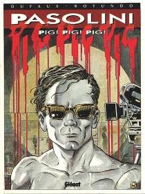 Pasolini : pig ! pig ! pig ! - JeanDufaux