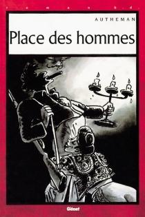 Place des hommes - Jean-PierreAutheman