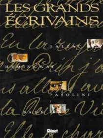 Les grands écrivains : Balzac, Hemingway, Pasolini, Sade - JeanDufaux