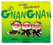 Les Gnangnan - ClaireBretécher