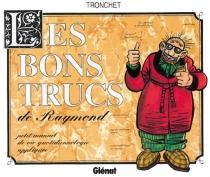 Les bons trucs de Raymond - DidierTronchet