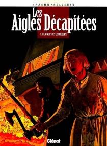Les aigles décapitées - Jean-CharlesKraehn