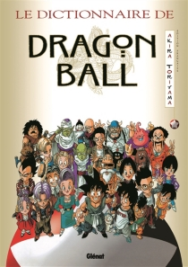 Le dictionnaire de Dragon Ball - AkiraToriyama