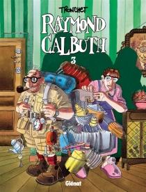 Raymond Calbuth - DidierTronchet