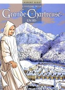 L'histoire de la Grande Chartreuse en BD - LaurentBidot