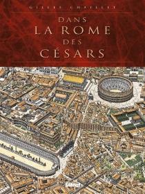 Dans la Rome des Césars - GillesChaillet