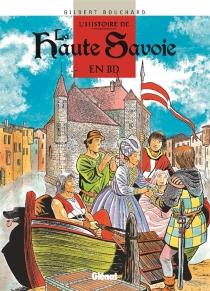 L'histoire de la Haute-Savoie en BD - GilbertBouchard