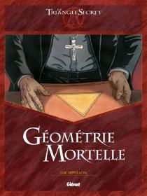 Géométrie mortelle : Le triangle secret - LucRévilllon