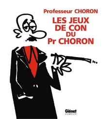 Les jeux de con du professeur Choron - Professeur Choron