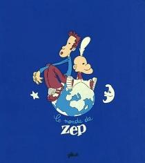 Le monde de Zep - Zep