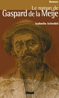 Le roman de Gaspard de la Meije - IsabelleScheibli