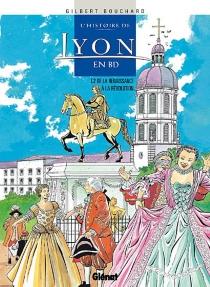 L'histoire de Lyon en BD - GilbertBouchard