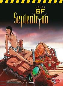 Septentryon : intégrale - AndréHouot