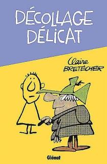 Décollage délicat - ClaireBretécher