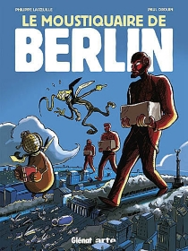 Le moustiquaire de Berlin - Paul Drouin